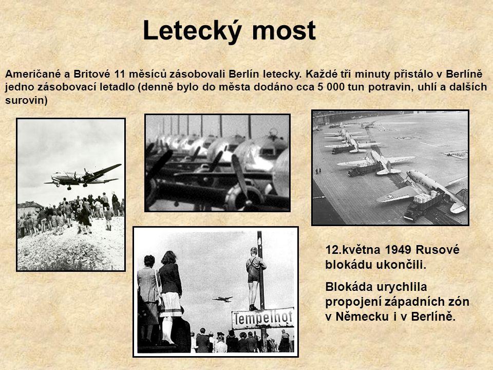 24.červen 1948 – 12.květen 1949 Blokáda Berlína V červnu 1948 zablokovali Rusové všechny přístupové cesty do Západního Berlína – železniční, silniční,