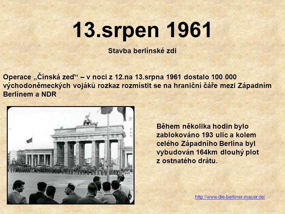 """1961 Vláda NDR se po poradě se Sověty rozhodla uzavřít tuto poslední trhlinu ve východním bloku, protože jinak by východnímu Německu hrozilo """"vylidněn"""