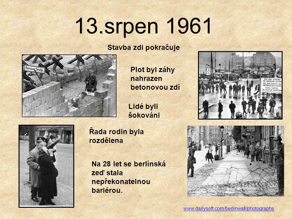 """13.srpen 1961 Stavba berlínské zdi Operace """"Čínská zeď"""" – v noci z 12.na 13.srpna 1961 dostalo 100 000 východoněmeckých vojáků rozkaz rozmístit se na"""