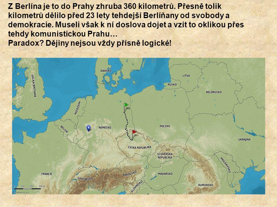 Z Berlína je to do Prahy zhruba 360 kilometrů.