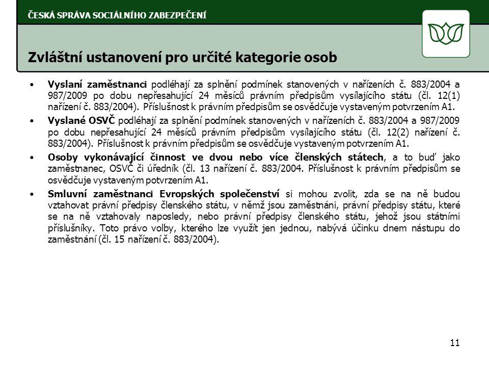 •Vyslaní zaměstnanci podléhají za splnění podmínek stanovených v nařízeních č.