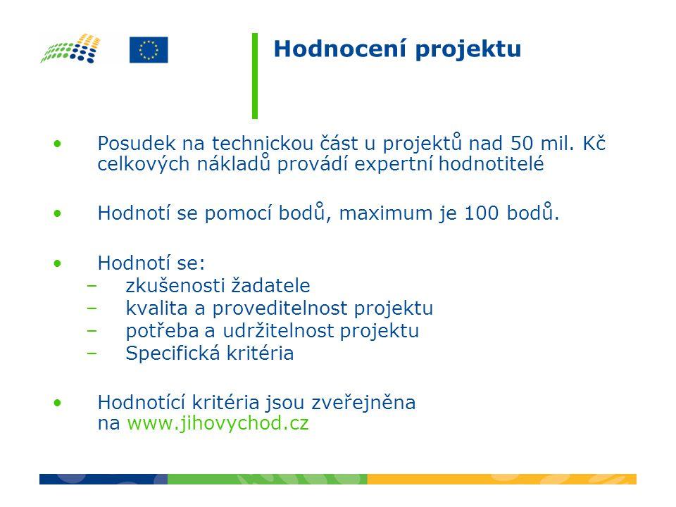 Hodnocení projektu •Posudek na technickou část u projektů nad 50 mil.