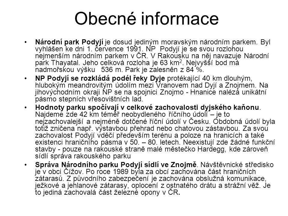 Obecné informace •Národní park Podyjí je dosud jediným moravským národním parkem. Byl vyhlášen ke dni 1. července 1991. NP Podyjí je se svou rozlohou