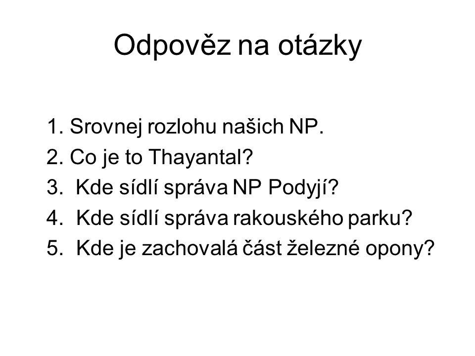 Odpověz na otázky 1. Srovnej rozlohu našich NP. 2.