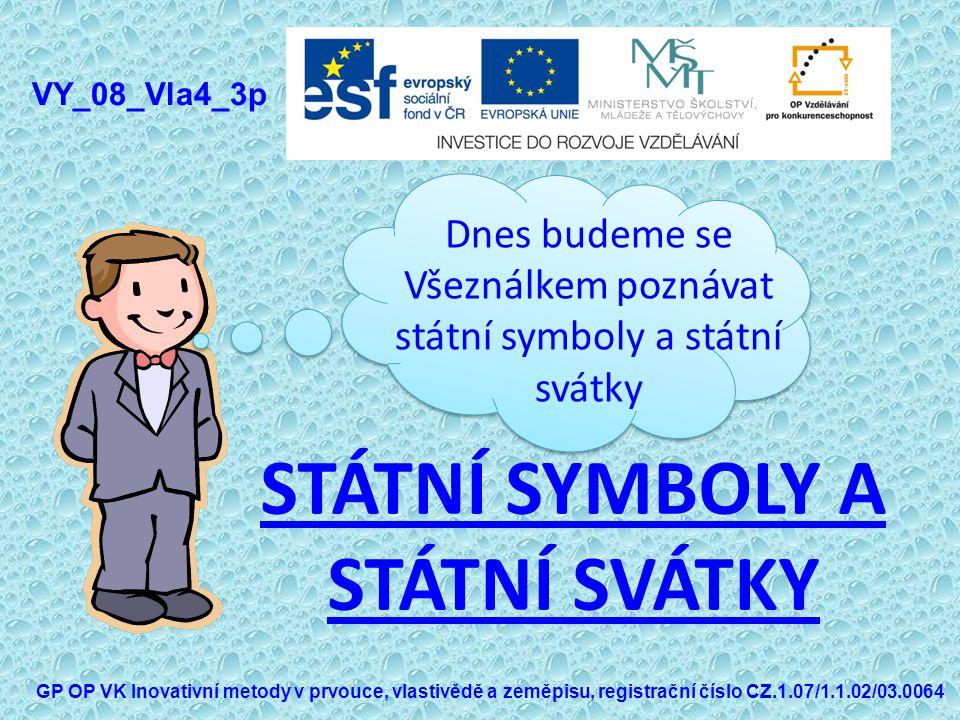 Použité zdroje: [6] Standarda PR.In: KRÁL, Petr. Ceskavlajka.blog.cz [online].