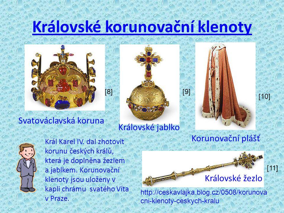 Královské korunovační klenoty Svatováclavská koruna Královské žezlo Královské jablko Korunovační plášť Král Karel IV.
