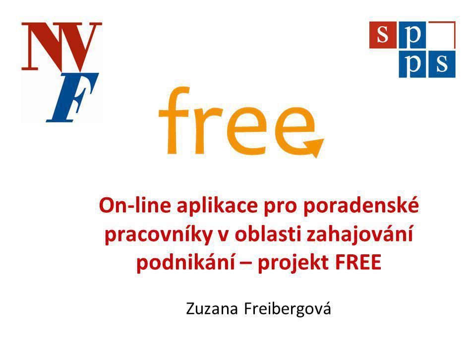 On-line aplikace pro poradenské pracovníky v oblasti zahajování podnikání – projekt FREE Zuzana Freibergová