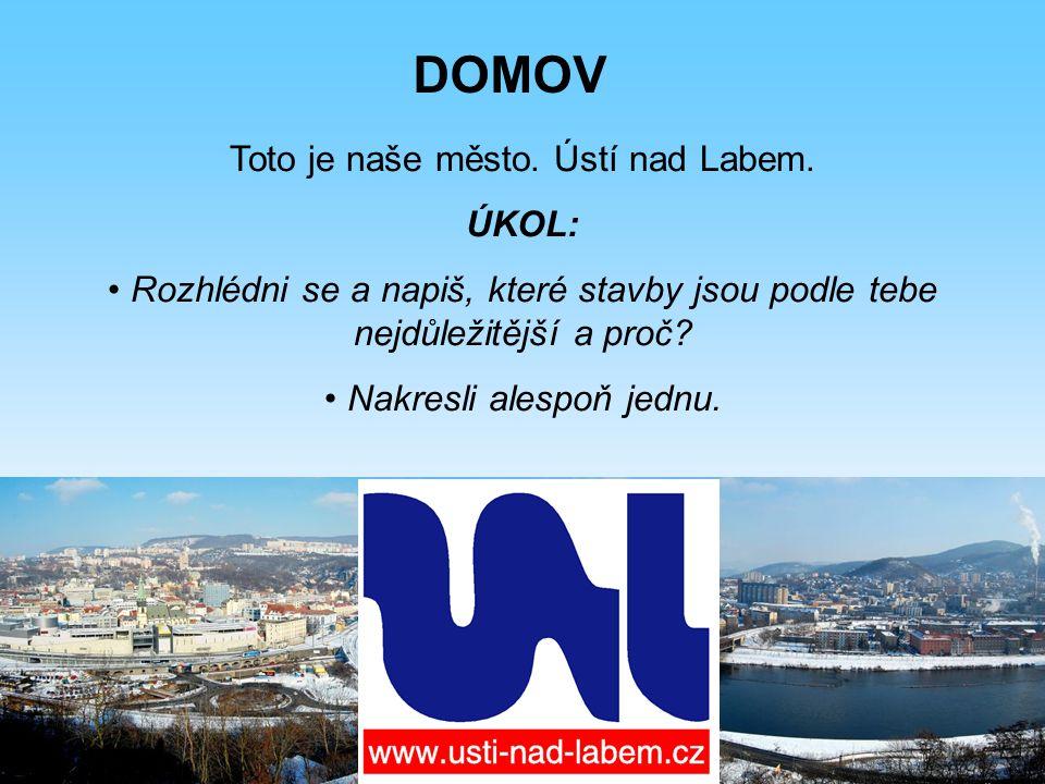 Toto je naše město.Ústí nad Labem.