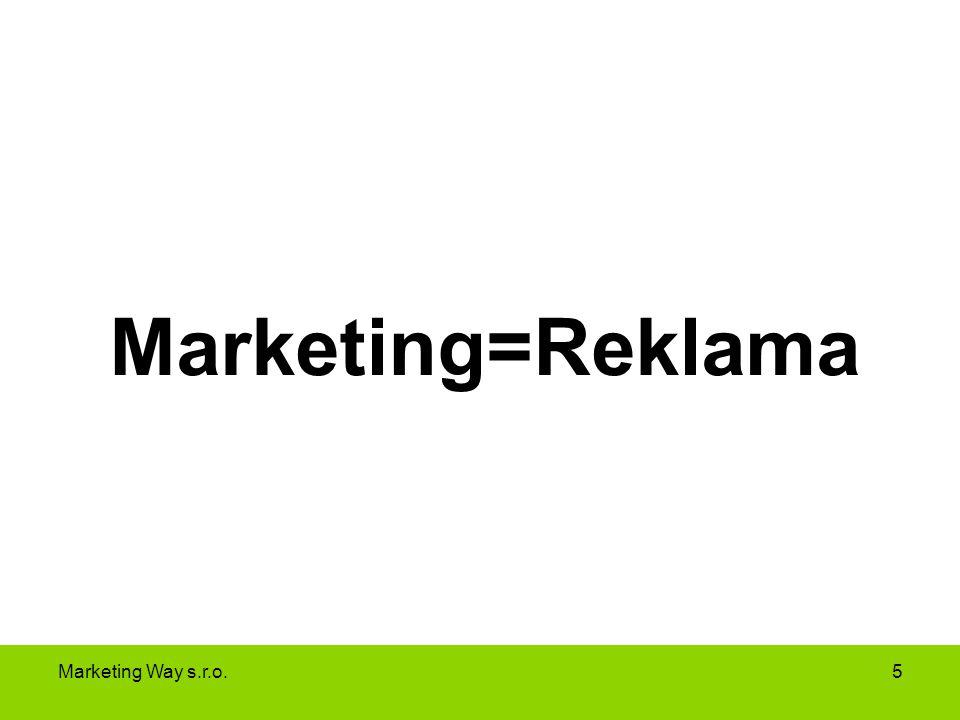 Marketing=Reklama Marketing Way s.r.o.5