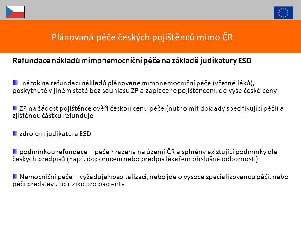 Refundace nákladů mimonemocniční péče na základě judikatury ESD nárok na refundaci nákladů plánované mimonemocniční péče (včetně léků), poskytnuté v j