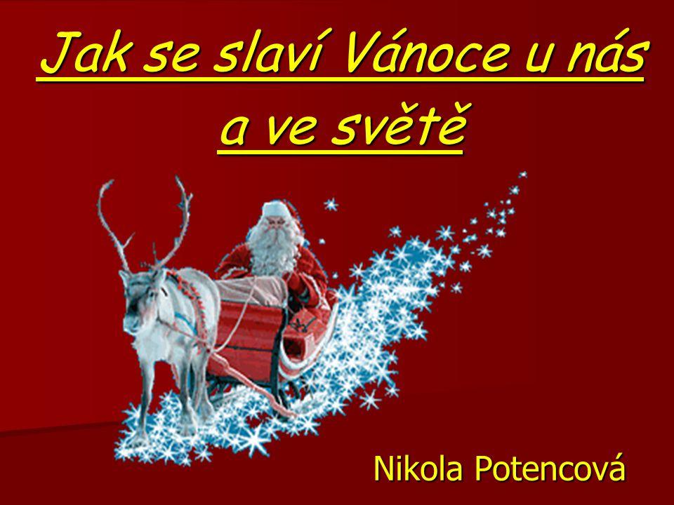 Jak se slaví Vánoce u nás a ve světě Nikola Potencová