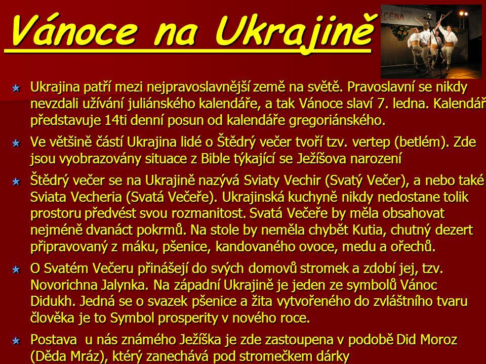 Vánoce na Ukrajině Ukrajina patří mezi nejpravoslavnější země na světě.