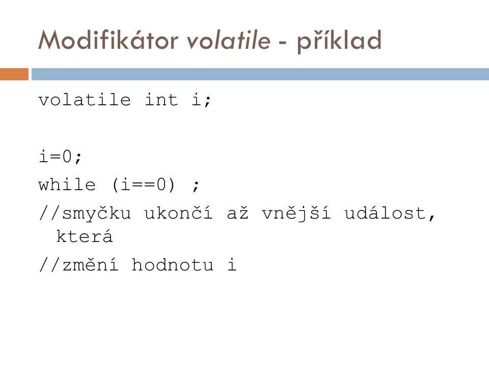 Modifikátor const  Vytváření konstantních proměnných  Konstantní proměnná:  Nelze ji měnit přiřazením.