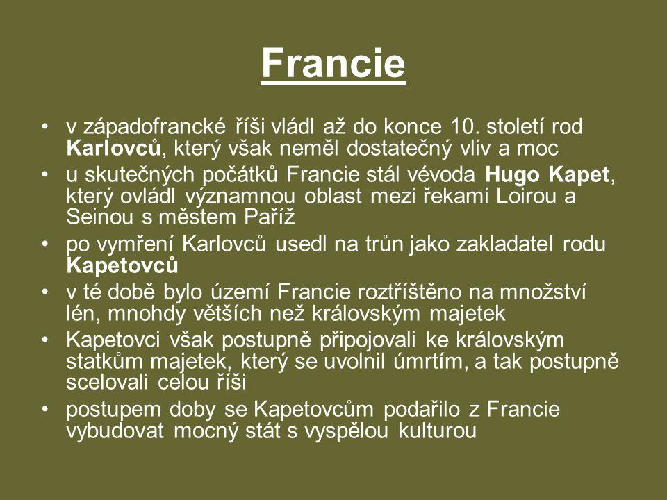 Francie •v západofrancké říši vládl až do konce 10. století rod Karlovců, který však neměl dostatečný vliv a moc •u skutečných počátků Francie stál vé