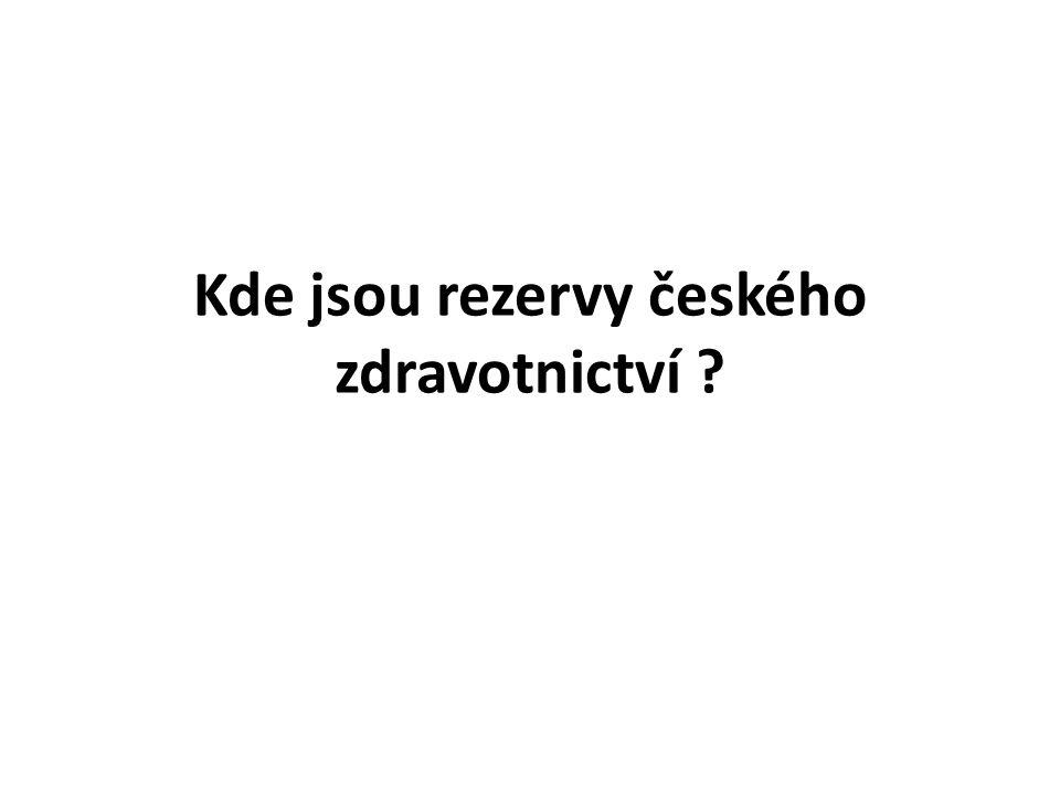 Kde jsou rezervy českého zdravotnictví ?