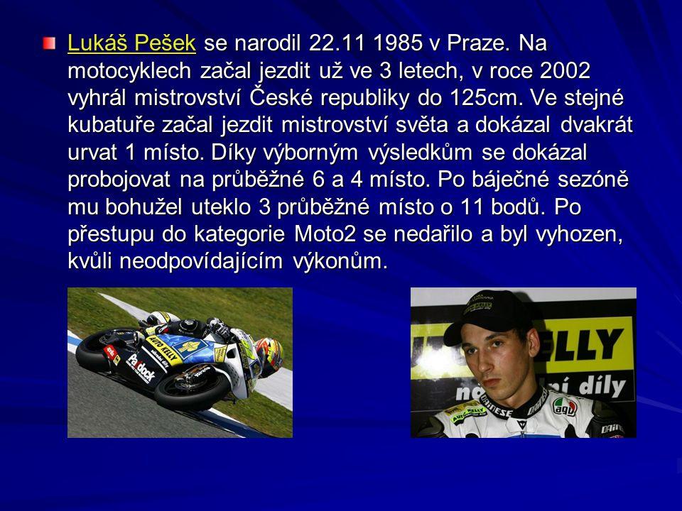 Lukáš Pešek se narodil 22.11 1985 v Praze. Na motocyklech začal jezdit už ve 3 letech, v roce 2002 vyhrál mistrovství České republiky do 125cm. Ve ste