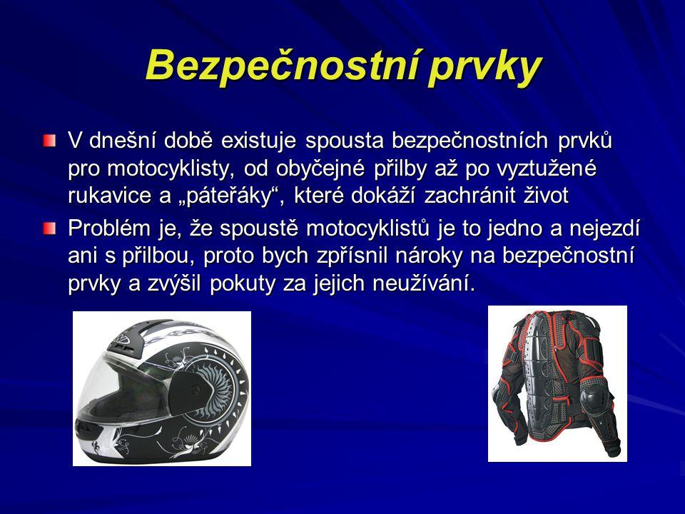 """Bezpečnostní prvky V dnešní době existuje spousta bezpečnostních prvků pro motocyklisty, od obyčejné přilby až po vyztužené rukavice a """"páteřáky"""", kte"""