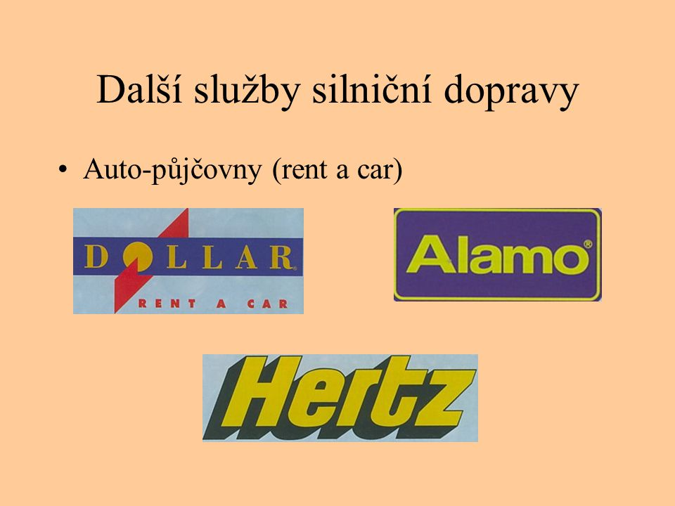 Další služby silniční dopravy •Auto-půjčovny (rent a car)