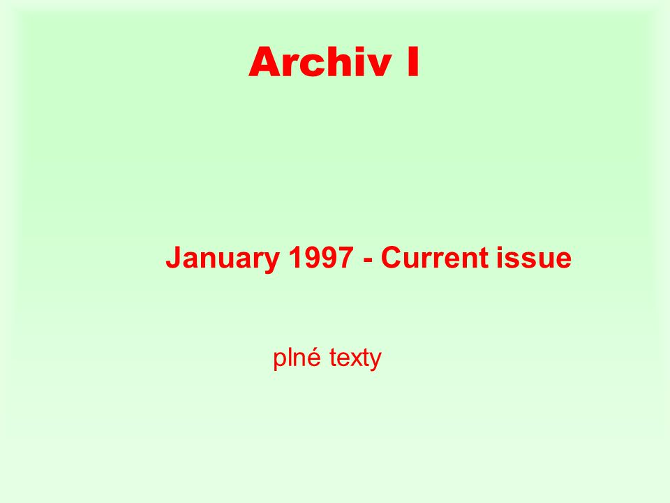 Archiv I January Current issue plné texty