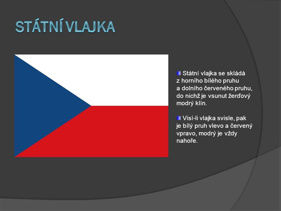 Státní vlajka se skládá z horního bílého pruhu a dolního červeného pruhu, do nichž je vsunut žerďový modrý klín. Visí-li vlajka svisle, pak je bílý pr