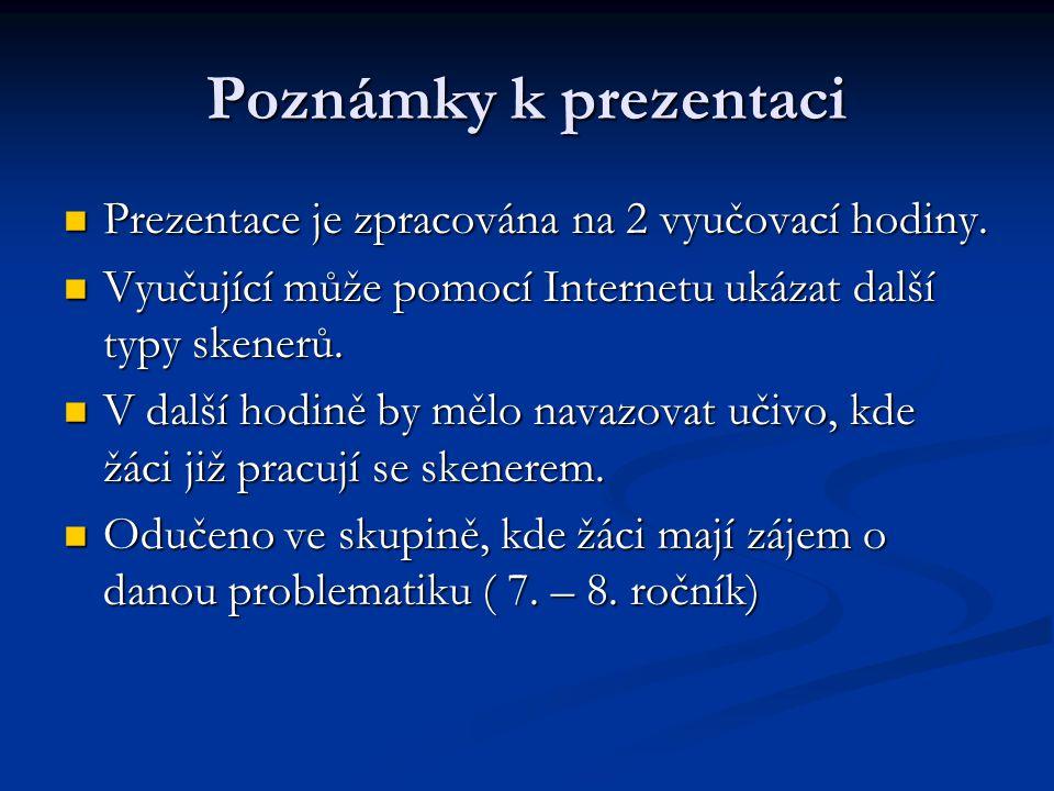 Poznámky k prezentaci  Prezentace je zpracována na 2 vyučovací hodiny.