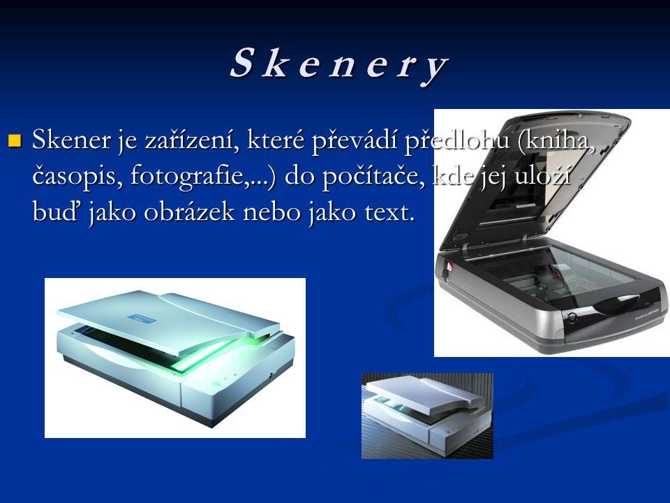 S k e n e r y SSSSkener je zařízení, které převádí předlohu (kniha, časopis, fotografie,...) do počítače, kde jej uloží buď jako obrázek nebo jako text.