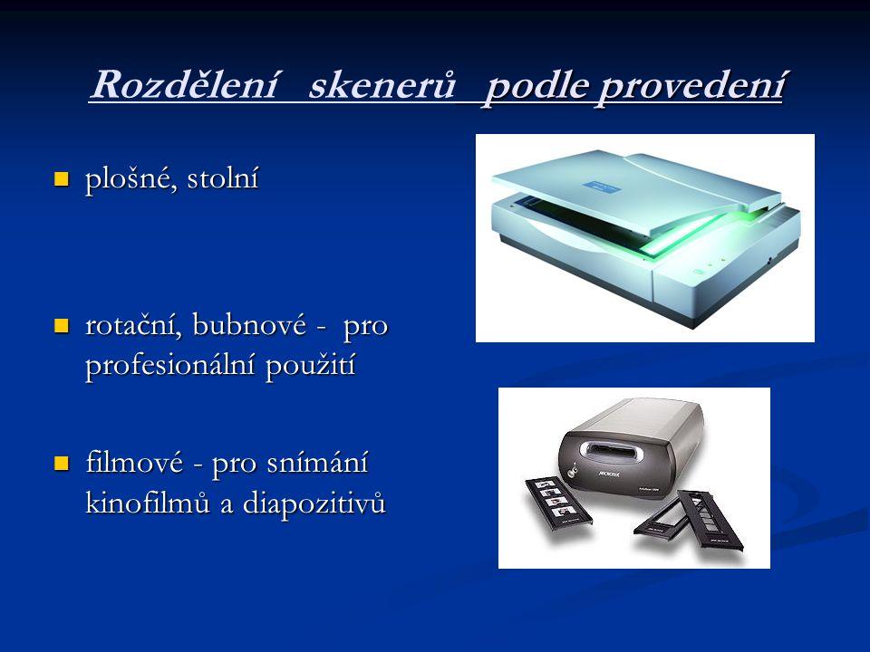 podle provedení Rozdělení skenerů podle provedení  plošné, stolní  rotační, bubnové - pro profesionální použití  filmové - pro snímání kinofilmů a