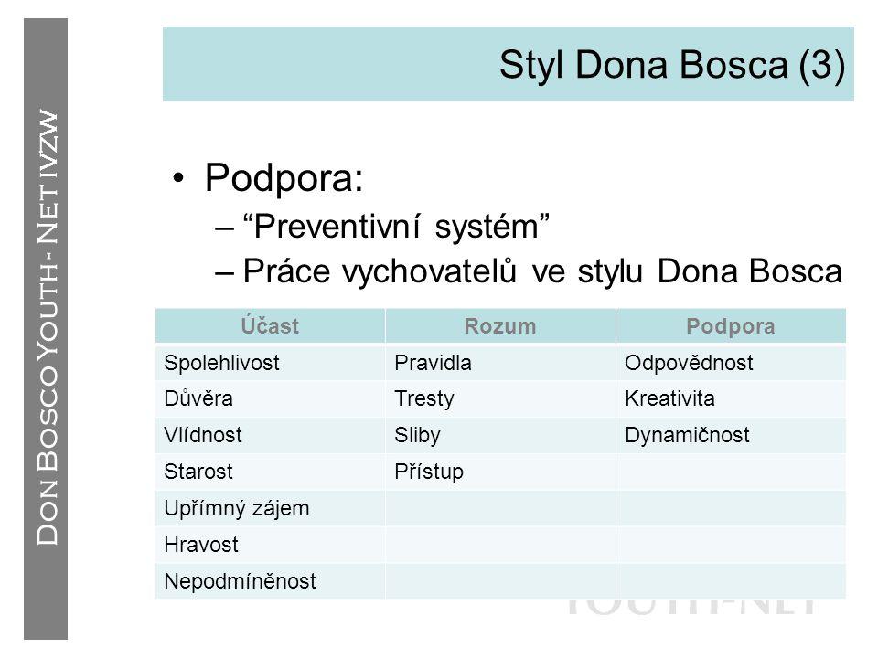 """Don Bosco Youth - Net IVZW Styl Dona Bosca (3) •Podpora: –""""Preventivní systém"""" –Práce vychovatelů ve stylu Dona Bosca ÚčastRozumPodpora SpolehlivostPr"""