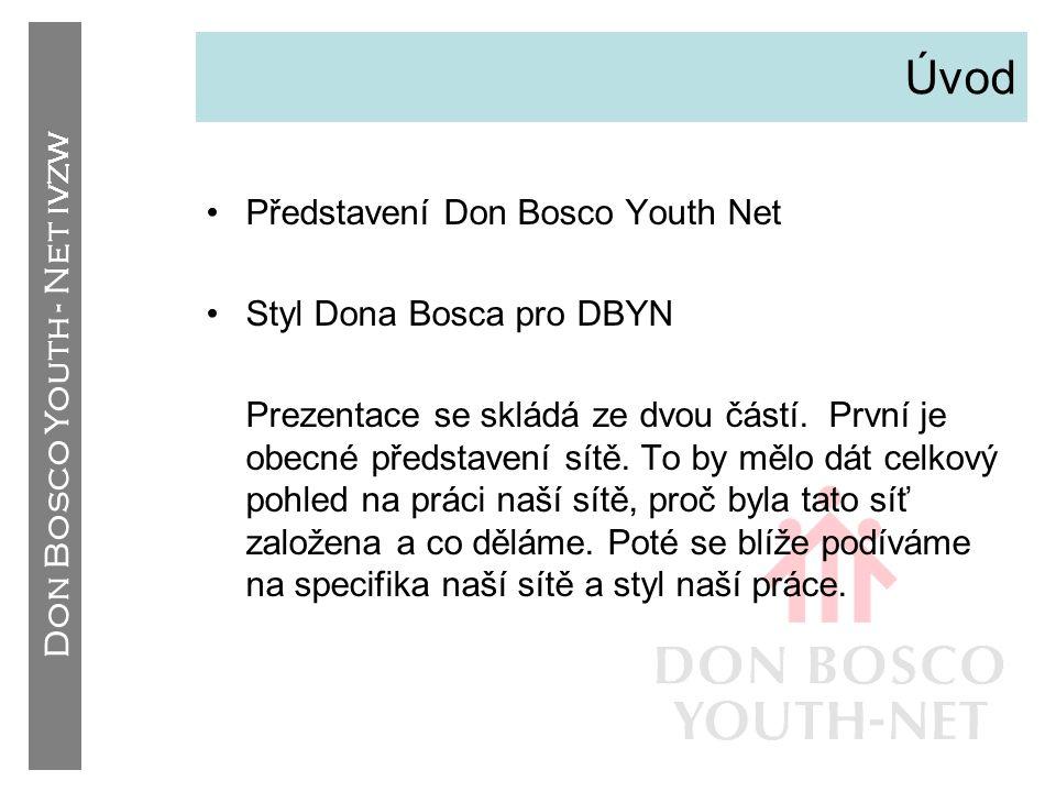 Don Bosco Youth - Net IVZW Kontakt Don Bosco Youth-Net ivzw Groenveldstraat 46 3001 Heverlee Belgium Tel: +32 (0) 16 48 78 80 Fax: +32 (0) 16 48 78 90 donbosconet@skynet.be www.donboscoyouth.net