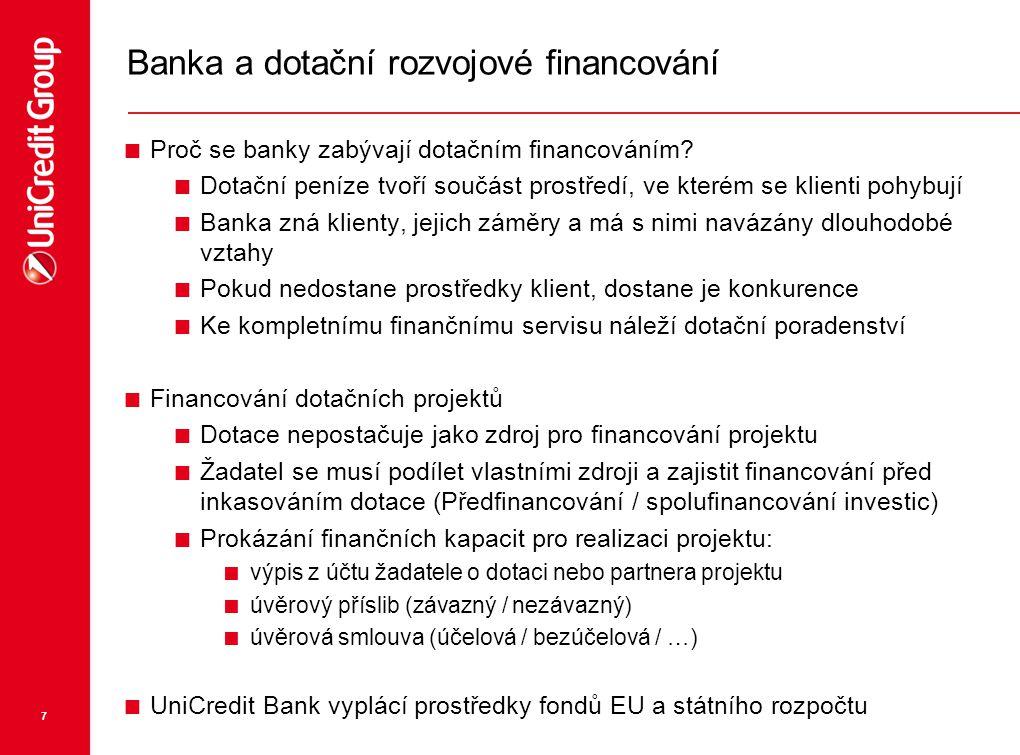 7 Banka a dotační rozvojové financování  Proč se banky zabývají dotačním financováním?  Dotační peníze tvoří součást prostředí, ve kterém se klienti