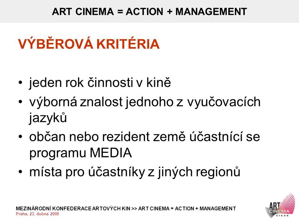 MEZINÁRODNÍ KONFEDERACE ARTOVÝCH KIN >> ART CINEMA = ACTION + MANAGEMENT Praha, 23. dubna 2008 ART CINEMA = ACTION + MANAGEMENT VÝBĚROVÁ KRITÉRIA •jed
