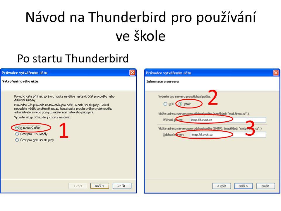 Návod na Thunderbird pro používání ve škole Po startu Thunderbird 1 2 3