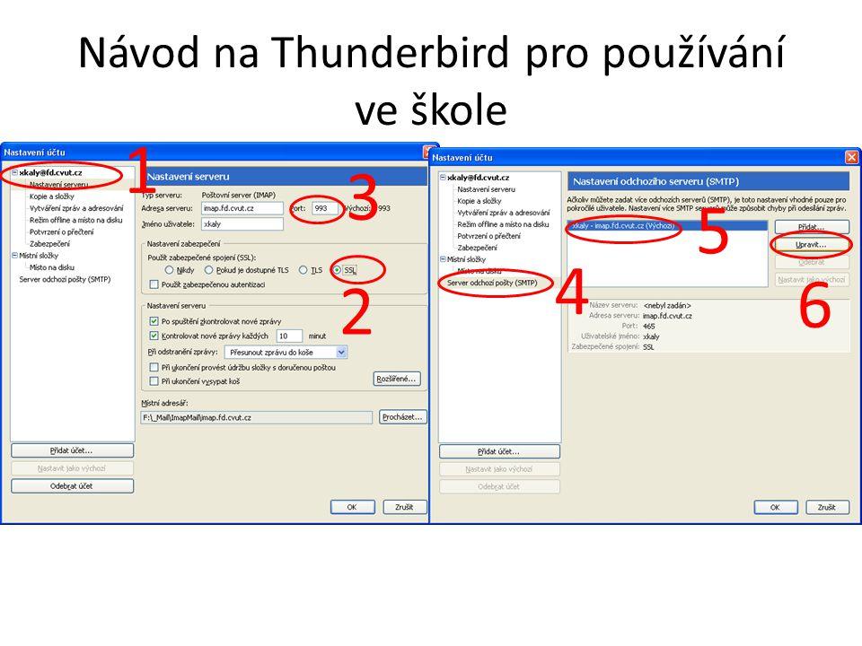 Návod na Thunderbird pro používání ve škole 1 2 3 4 5 6