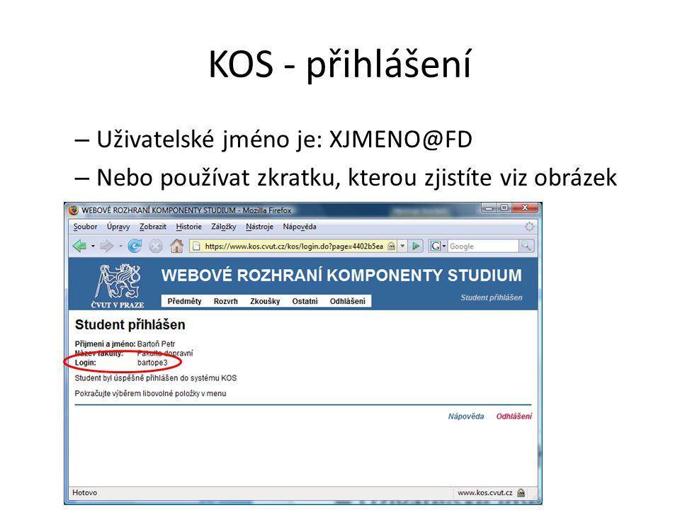 KOS - přihlášení – Uživatelské jméno je: XJMENO@FD – Nebo používat zkratku, kterou zjistíte viz obrázek
