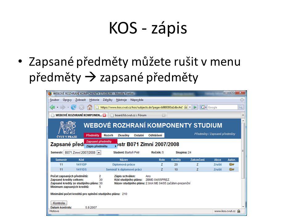 KOS - zápis • Zapsané předměty můžete rušit v menu předměty  zapsané předměty