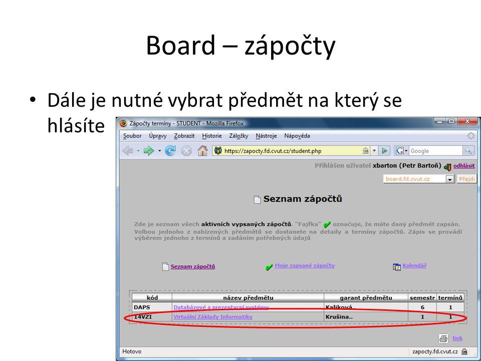 Board – zápočty • Dále je nutné vybrat předmět na který se hlásíte
