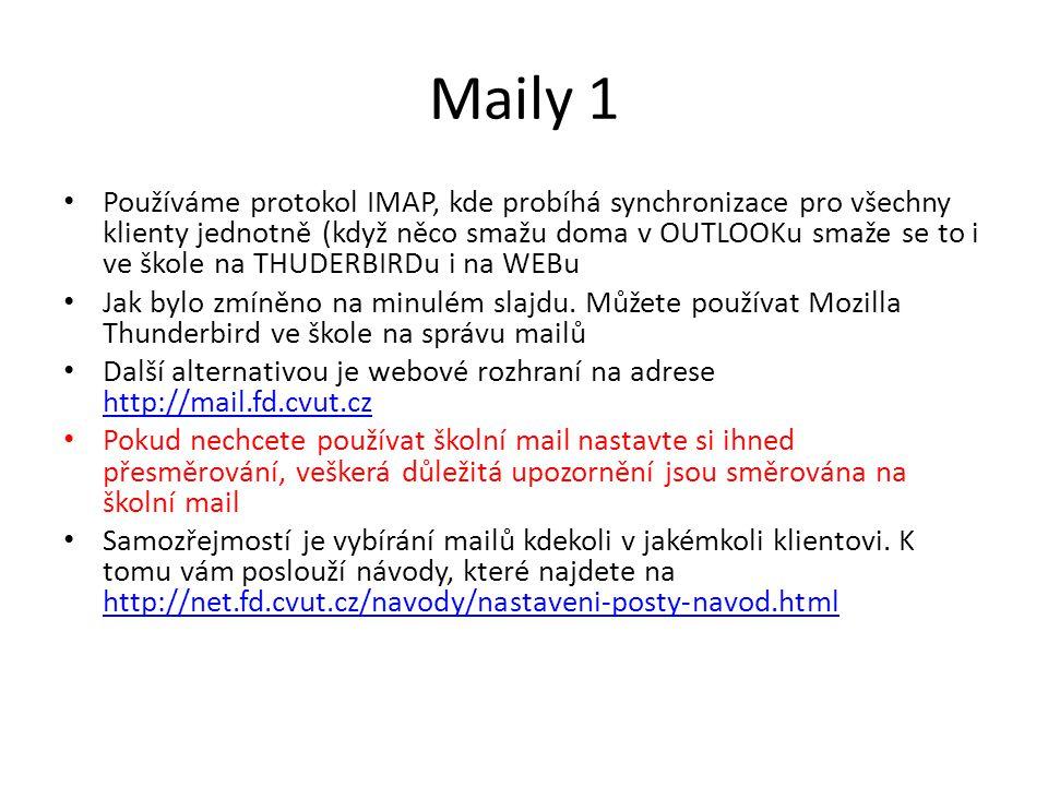 Maily 1 • Používáme protokol IMAP, kde probíhá synchronizace pro všechny klienty jednotně (když něco smažu doma v OUTLOOKu smaže se to i ve škole na T