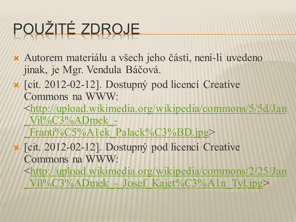  Autorem materiálu a všech jeho částí, není-li uvedeno jinak, je Mgr. Vendula Báčová.  [cit. 2012-02-12]. Dostupný pod licencí Creative Commons na W