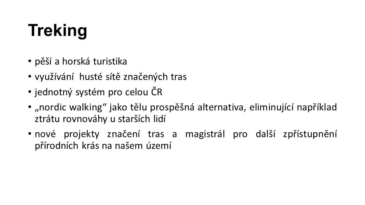 """Treking • pěší a horská turistika • využívání husté sítě značených tras • jednotný systém pro celou ČR • """"nordic walking"""" jako tělu prospěšná alternat"""