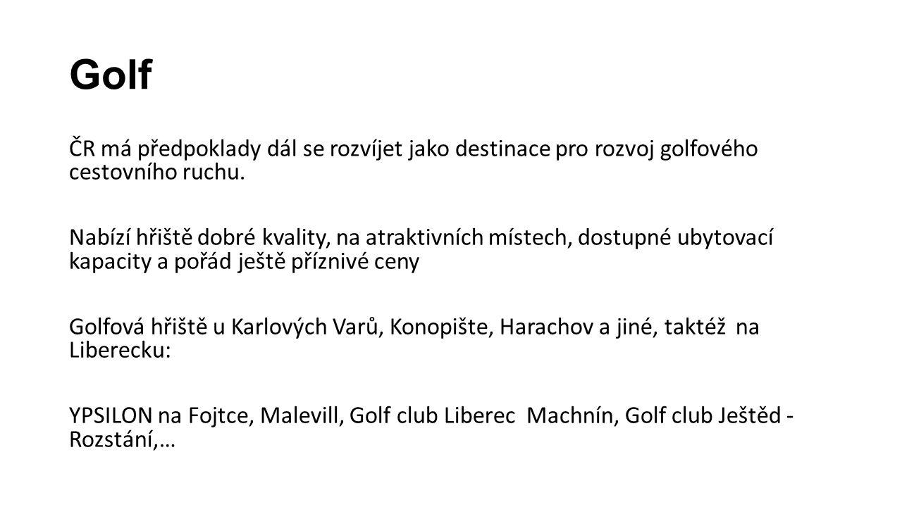 Golf ČR má předpoklady dál se rozvíjet jako destinace pro rozvoj golfového cestovního ruchu. Nabízí hřiště dobré kvality, na atraktivních místech, dos