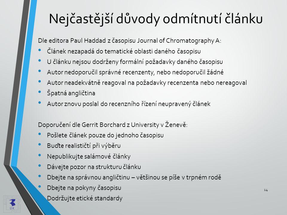 Nejčastější důvody odmítnutí článku Dle editora Paul Haddad z časopisu Journal of Chromatography A: • Článek nezapadá do tematické oblasti daného časo