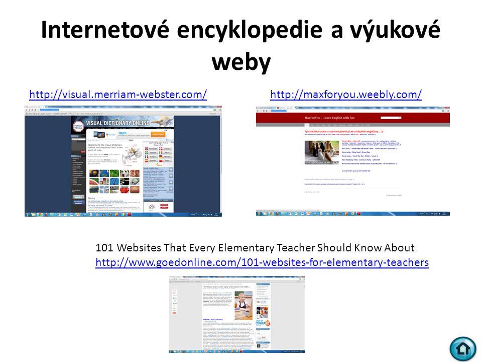 Internetové encyklopedie a výukové weby http://visual.merriam-webster.com/http://visual.merriam-webster.com/ http://maxforyou.weebly.com/http://maxfor