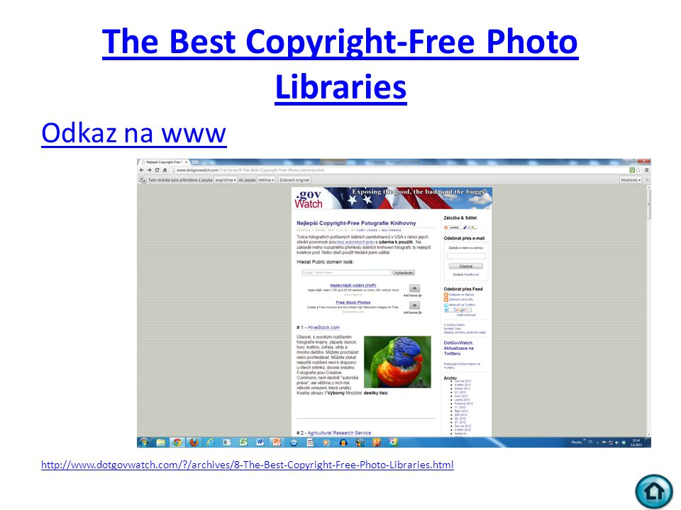 The Best Copyright-Free Photo Libraries Odkaz na www http://www.dotgovwatch.com/?/archives/8-The-Best-Copyright-Free-Photo-Libraries.html