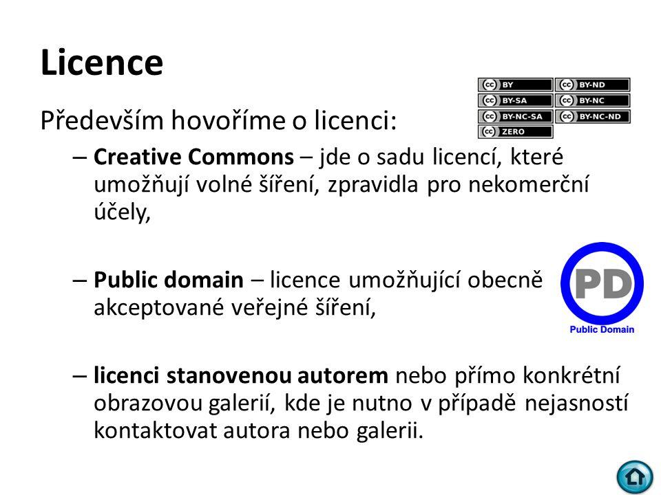 Licence Především hovoříme o licenci: – Creative Commons – jde o sadu licencí, které umožňují volné šíření, zpravidla pro nekomerční účely, – Public domain – licence umožňující obecně akceptované veřejné šíření, – licenci stanovenou autorem nebo přímo konkrétní obrazovou galerií, kde je nutno v případě nejasností kontaktovat autora nebo galerii.