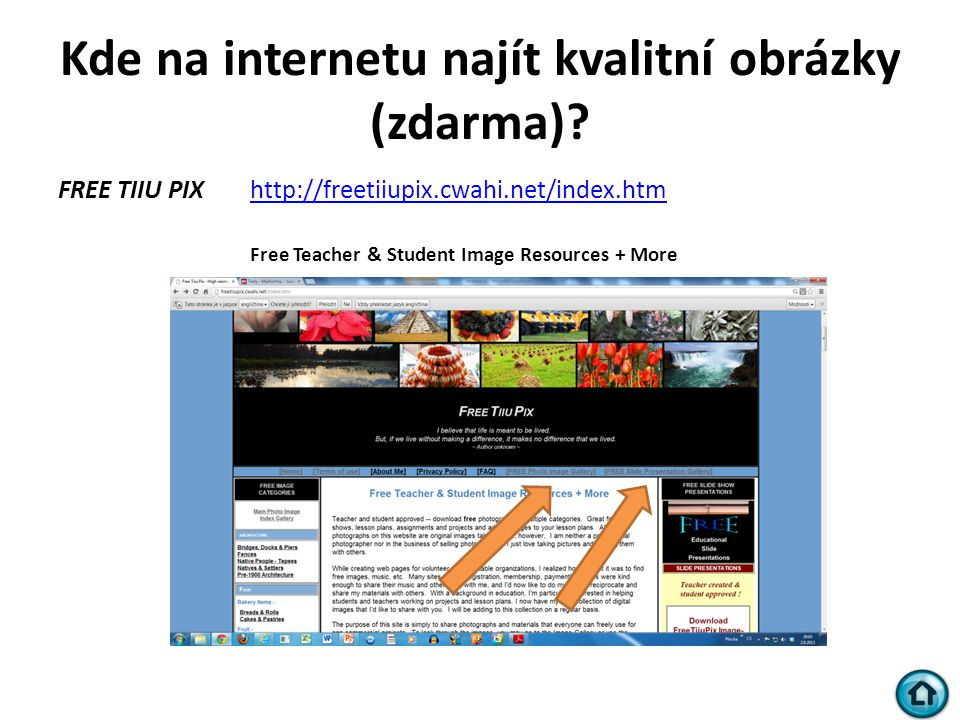 Kde na internetu najít kvalitní obrázky (zdarma)? FREE TIIU PIXhttp://freetiiupix.cwahi.net/index.htmhttp://freetiiupix.cwahi.net/index.htm Free Teach