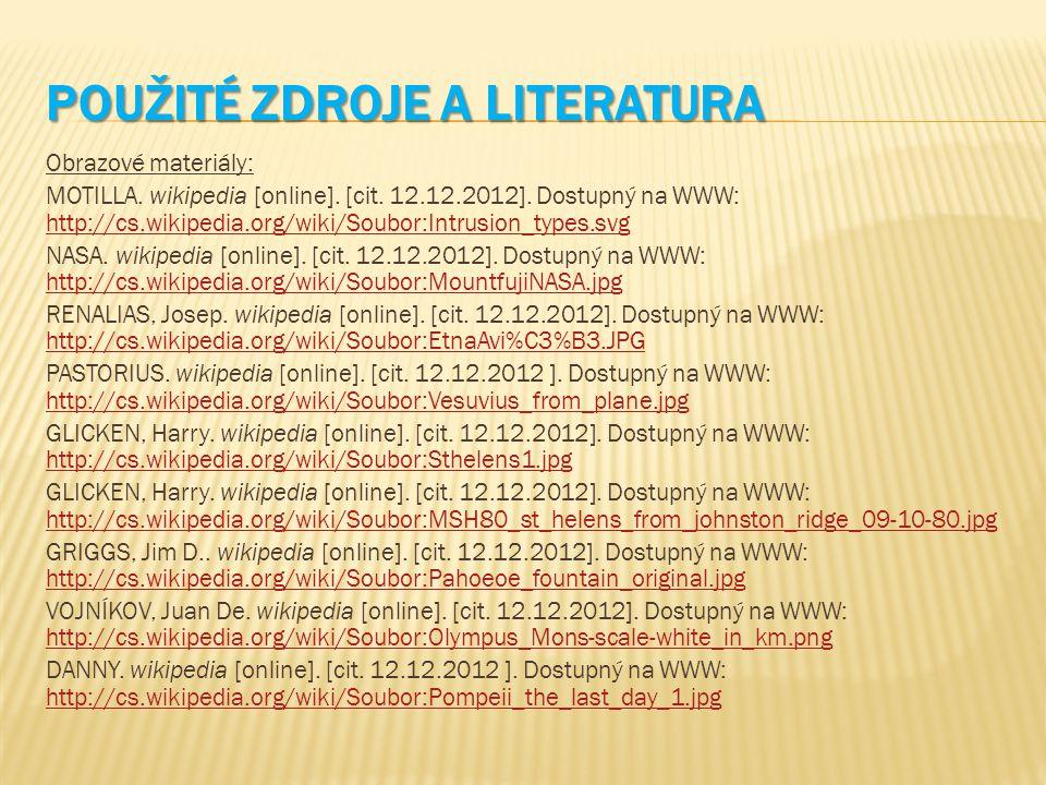 POUŽITÉ ZDROJE A LITERATURA Obrazové materiály: MOTILLA. wikipedia [online]. [cit. 12.12.2012]. Dostupný na WWW: http://cs.wikipedia.org/wiki/Soubor:I