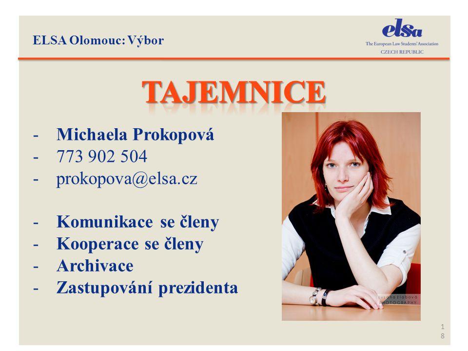 18 -Michaela Prokopová -773 902 504 -prokopova@elsa.cz -Komunikace se členy -Kooperace se členy -Archivace -Zastupování prezidenta