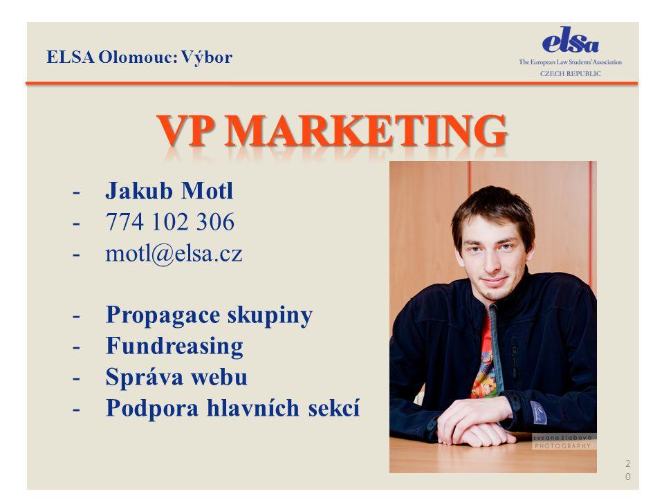 20 -Jakub Motl -774 102 306 -motl@elsa.cz -Propagace skupiny -Fundreasing -Správa webu -Podpora hlavních sekcí