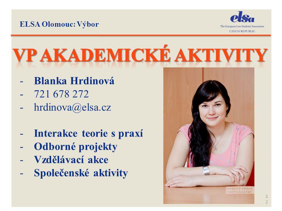 22 -Blanka Hrdinová -721 678 272 -hrdinova@elsa.cz -Interakce teorie s praxí -Odborné projekty -Vzdělávací akce -Společenské aktivity