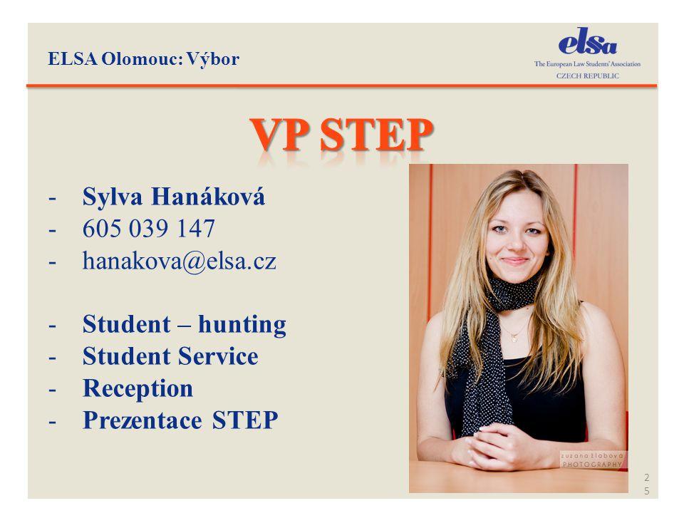 25 -Sylva Hanáková -605 039 147 -hanakova@elsa.cz -Student – hunting -Student Service -Reception -Prezentace STEP